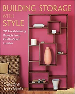 Building Storage with Style: 20 Great-Looking Projects from Off-The-Shelf Lumber 9781579907372
