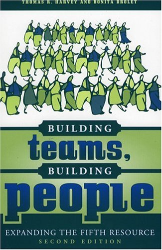 Building Teams, Building People: Expanding the Fifth Resource 9781578861415