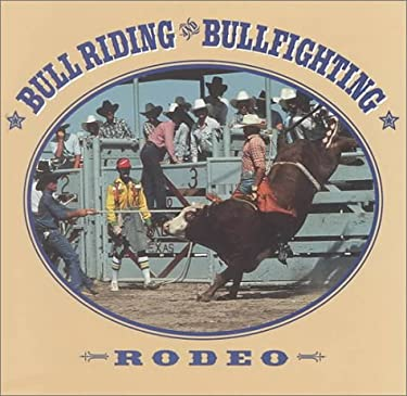 Bull Riding and Bullfighting 9781571033451