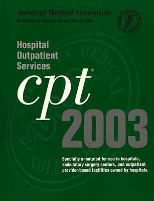 CPT 2003 for Hospital Outpatient Services 9781579473082