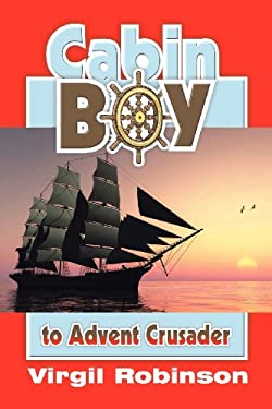 Cabin Boy to Advent Crusader 9781572583122