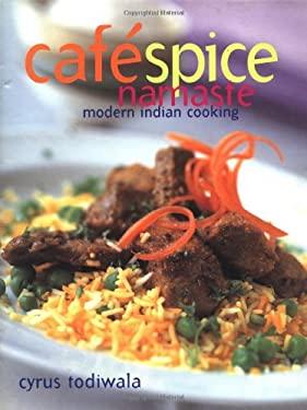 Cafe Spice Namaste: Modern Indian Cooking 9781579590284