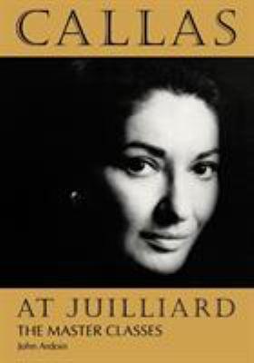 Callas at Juilliard: The Master Classes 9781574670424