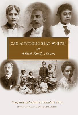 Can Anything Beat White?: A Black Family's Letters 9781578067855