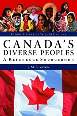 Canada's Diverse Peoples: A Reference Sourcebook 9781576076729