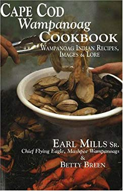 Cape Cod Wampanoag Cookbook: Traditional New England & Indian Recipes, Images & Lore 9781574160574