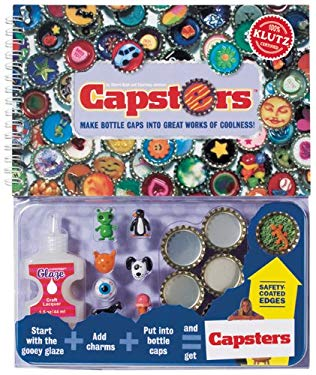 Capsters: Make Bottle Caps Into Great Works of Coolness [With Bottlecap, Art, Charm, Gems, Glitter, Special Goo] 9781570542053