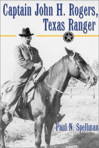 Captain John H. Rogers, Texas Ranger 9781574411591