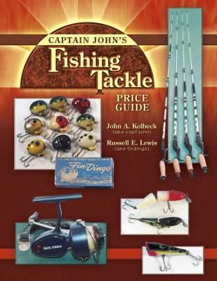 Captain John's Fishing Tackle: Price Guide 9781574323207
