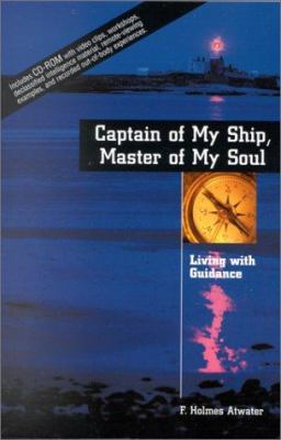 Captain of My Ship, Master of My Soul: Living with Guidance [With CD-ROM] 9781571742476