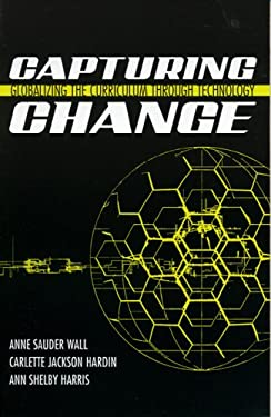 Capturing Change: Globalizing the Curriculum Through Technology 9781578862962