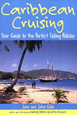 Caribbean Cruising: Your Guide to the Perfect Sailing Holiday 9781574091724