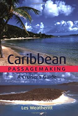 Caribbean Passagemaking: A Cruiser's Guide 9781574091960