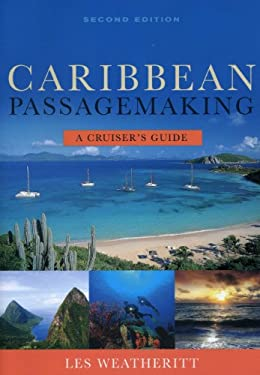 Caribbean Passagemaking: A Cruiser's Guide 9781574093087