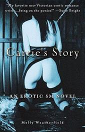 Carrie's Story: An Erotic S/M Novel 7081475