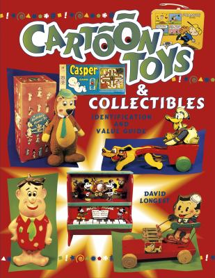 Cartoon Toys and Collectibles Identification and Value Guide 9781574320756