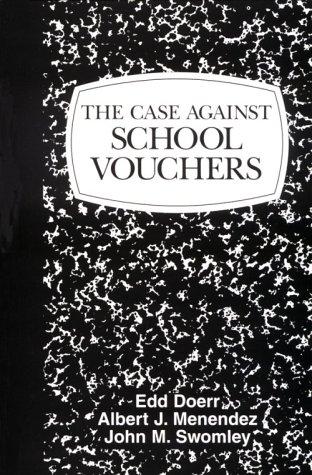 Case Against School Vouchers 9781573920926