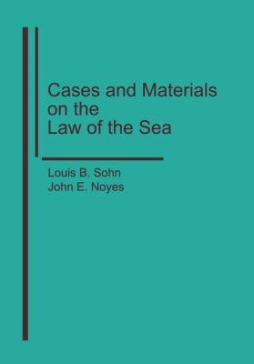 Cases and Materials on the Law of the Sea 9781571053176