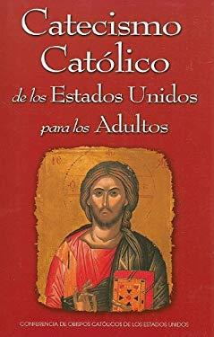 Catecismo Catolico de los Estados Unidos Para los Adultos 9781574559040