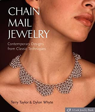 Chain Mail Jewelry: Contemporary Designs from Classic Techniques 9781579907235