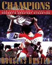 Champions: The Illustrated History of Hockey's Greatest Dynasties 7071180