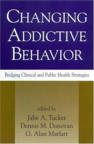 Changing Addictive Behavior: Bridging Clinical and Public Health Strategies 9781572306776