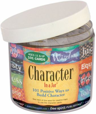 Character in a Jar: 101 Positive Ways to Build Character 9781575429199
