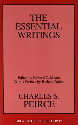 Charles S. Peirce: The Essential Writings 9781573922562
