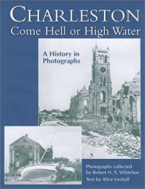Charleston Come Hell or High Water: A History in Photographs 9781570034640