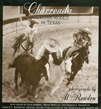 Charreada: Mexican Rodeo in Texas 9781574411553