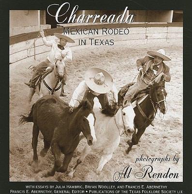 Charreada: Mexican Rodeo in Texas 9781574413021