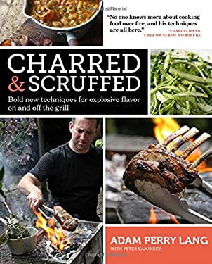 Charred & Scruffed: Bold New Techniques for Explosive Flavor on and Off the Grill 9781579654658