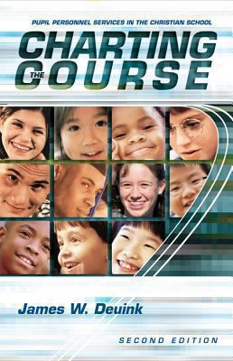 Charting the Course: Pupil Personnel Services in the Christian School 9781579249694