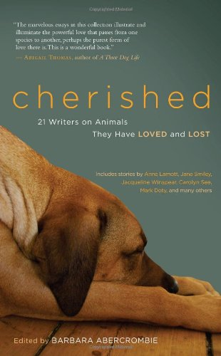 Cherished: 21 Writers on Animals They Have Loved and Lost 9781577319573