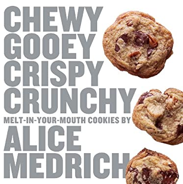Chewy Gooey Crispy Crunchy Melt-In-Your-Mouth Cookies 9781579653972