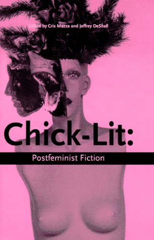 Chick Lit: Postfeminist Fiction 9781573660051