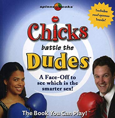 Chicks Battle the Dudes: A Face-Off to See Who Is the Smarter Sex! 9781575288963