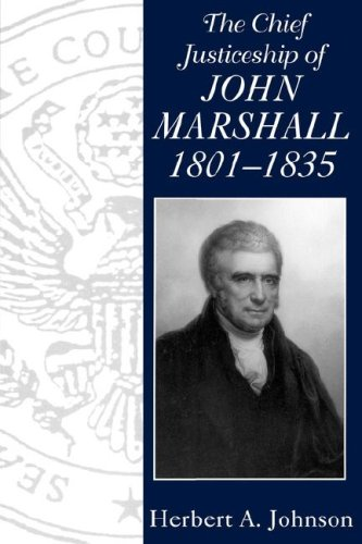 Chief Justiceship of John Marshall 1801-1835 9781570032943