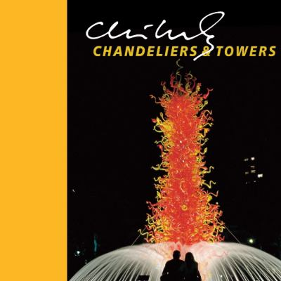 Chihuly Chandeliers & Towers [With DVD] 9781576841747