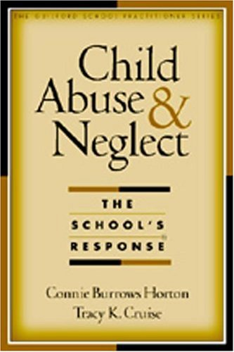 Child Abuse and Neglect: The School's Response 9781572306738