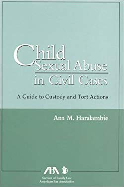 Child Sexual Abuse in Civil Cases: A Guide to Custody and Tort Actions 9781570736629