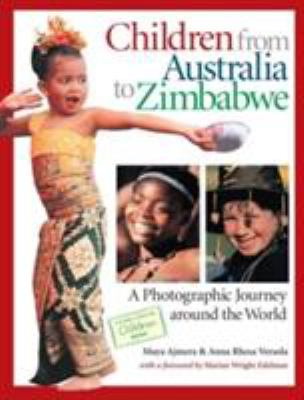 Children from Australia to Zimbabwe: A Photographic Journey Around the World 9781570914782