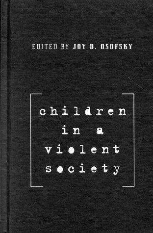 Children in a Violent Society 9781572301832