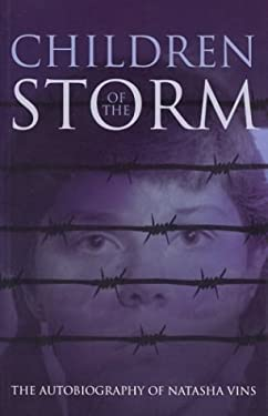 Children of the Storm: The Autobiography of Natasha Vins 9781579248543