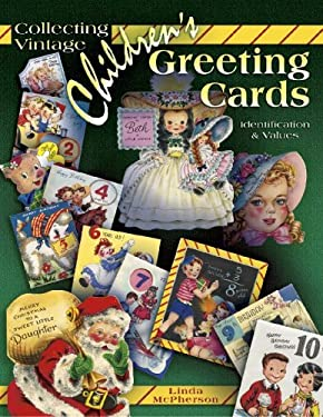 Children's Greeting Cards: Collecting Vintage 9781574324655