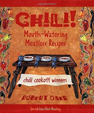 Chili!: Mouth-Watering Meatless Recipes 9781570670701