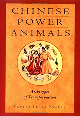 Chinese Power Animals: Archetypes of Transformation 9781578631476