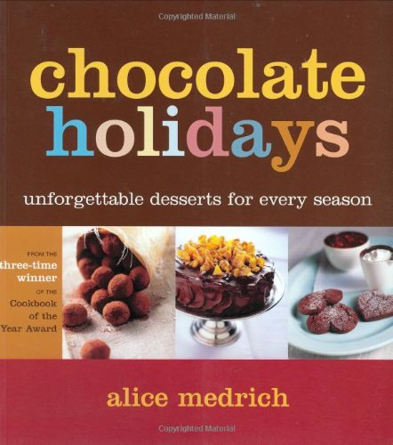 Chocolate Holidays: Unforgettable Desserts for Every Season 9781579652906