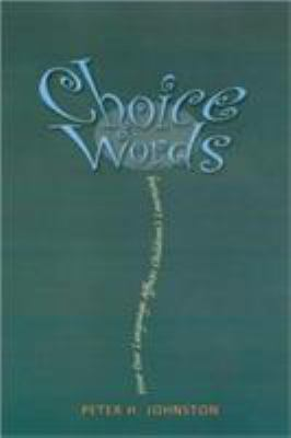 Choice Words: How Our Language Affects Children's Learning 9781571103895