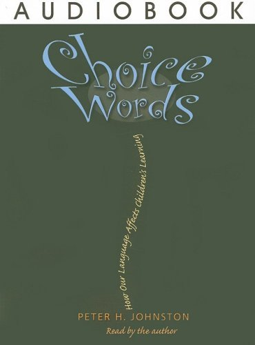 Choice Words: How Our Language Affects Children's Learning 9781571107367
